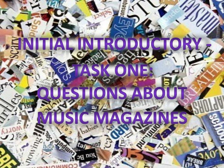 1. What is a music magazine? - A music magazine isa magazine that contains information about andcelebrates music from a pa...