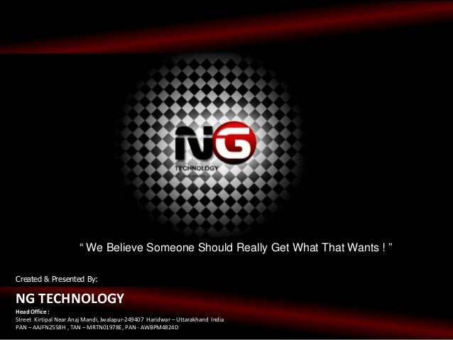 NG TECHNOLOGY Introductory presentation updated on August 2013