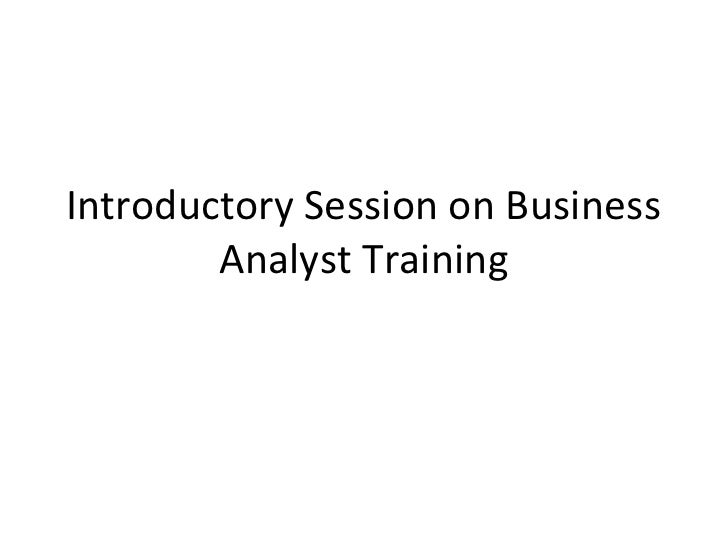 Introductory Session on Business        Analyst Training