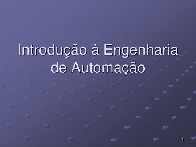 1  Introdução à Engenharia  de Automação
