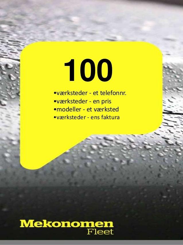 100 •værksteder - et telefonnr. •værksteder - en pris •modeller - et værksted •værksteder - ens faktura