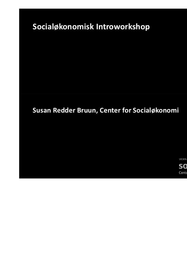 Socialøkonomisk IntroworkshopSusan Redder Bruun, Center for Socialøkonomi