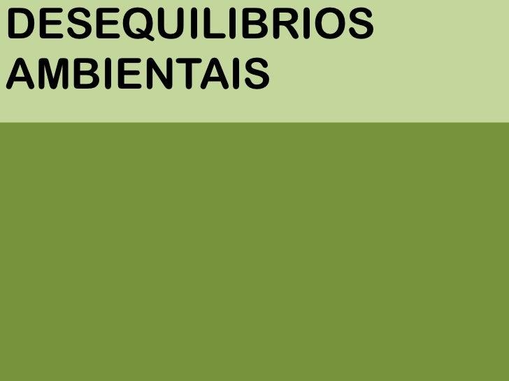 DESEQUILIBRIOS AMBIENTAIS<br />