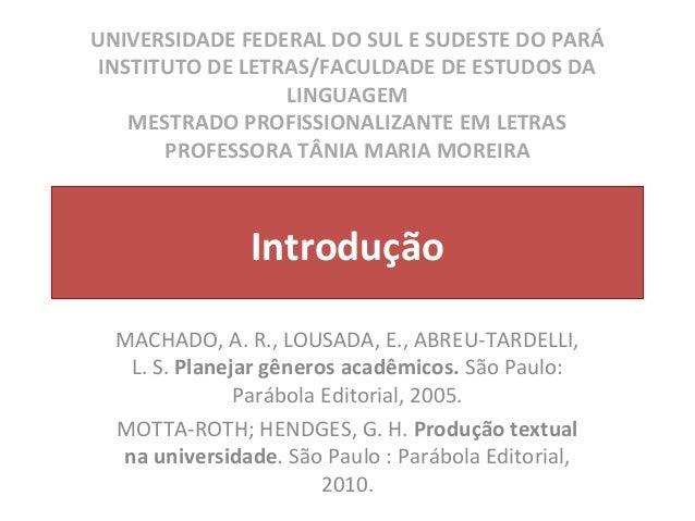 UNIVERSIDADE FEDERAL DO SUL E SUDESTE DO PARÁ  INSTITUTO DE LETRAS/FACULDADE DE ESTUDOS DA  LINGUAGEM  MESTRADO PROFISSION...