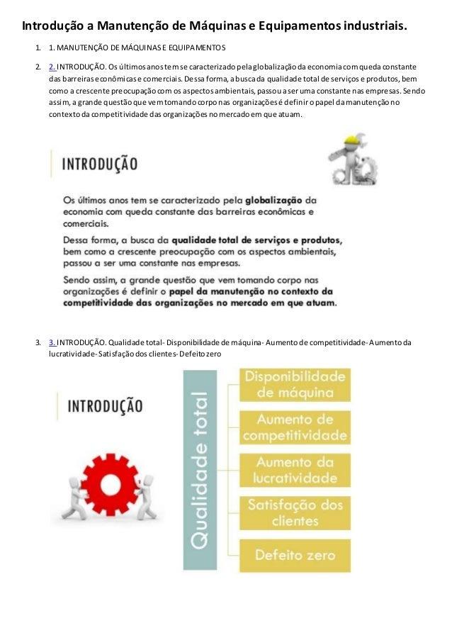 Introdução a Manutenção de Máquinas e Equipamentos industriais. 1. 1. MANUTENÇÃO DE MÁQUINASE EQUIPAMENTOS 2. 2. INTRODUÇÃ...