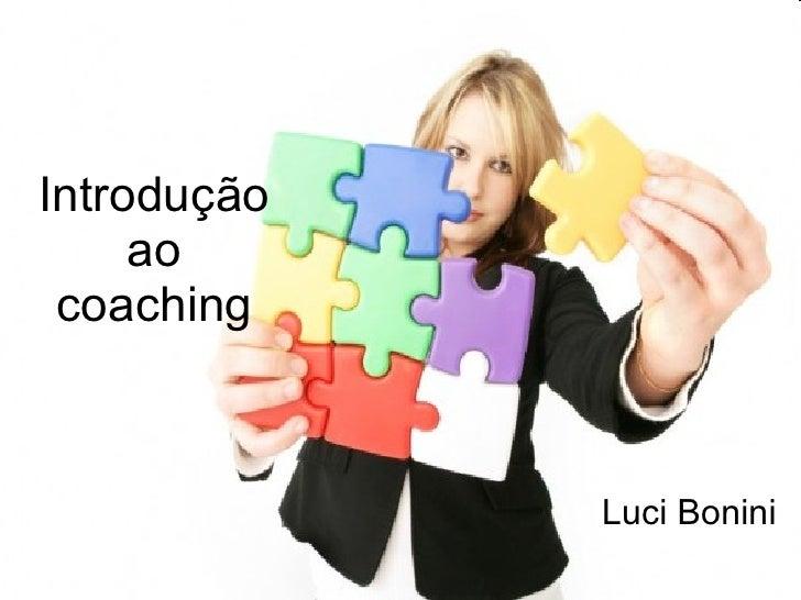 Introdução ao coaching Luci Bonini