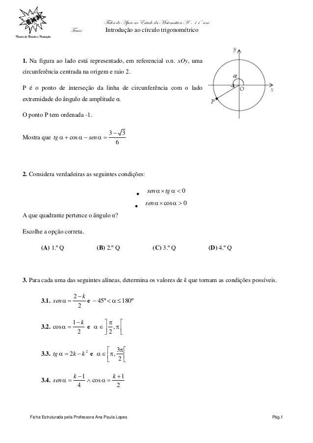 Ficha de Apoio ao Estudo da Matemática A – 11º ano Tema: Introdução ao círculo trigonométrico Ficha Estruturada pela Profe...