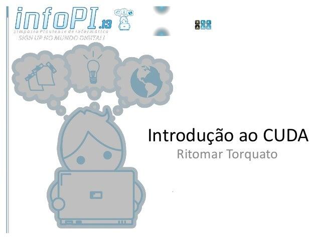 InfoPI 2013 - Minicurso - Introdução ao CUDA - Segunda Parte