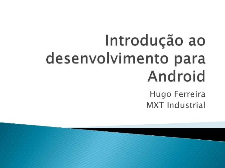 Hugo FerreiraMXT Industrial