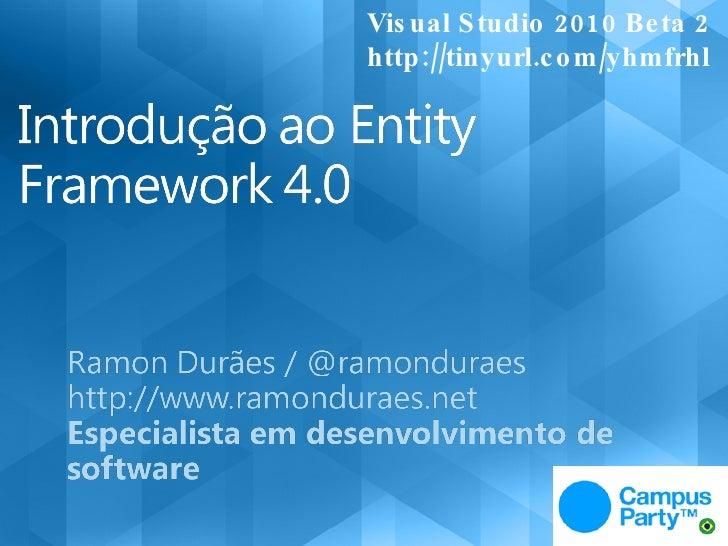Campus Party Brasil 2010 - Introdução ao Entity Framework 4.0