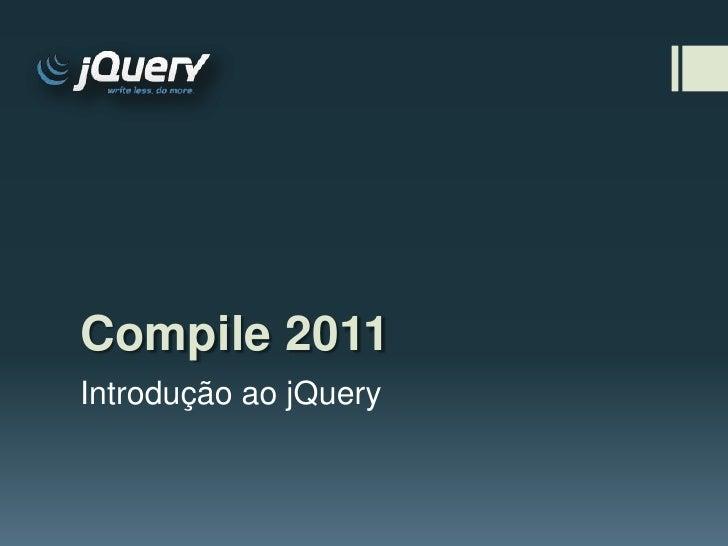 Compile 2011Introdução ao jQuery
