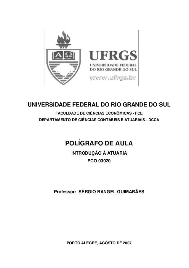 UNIVERSIDADE FEDERAL DO RIO GRANDE DO SUL FACULDADE DE CIÊNCIAS ECONÔMICAS - FCE DEPARTAMENTO DE CIÊNCIAS CONTÁBEIS E ATUA...