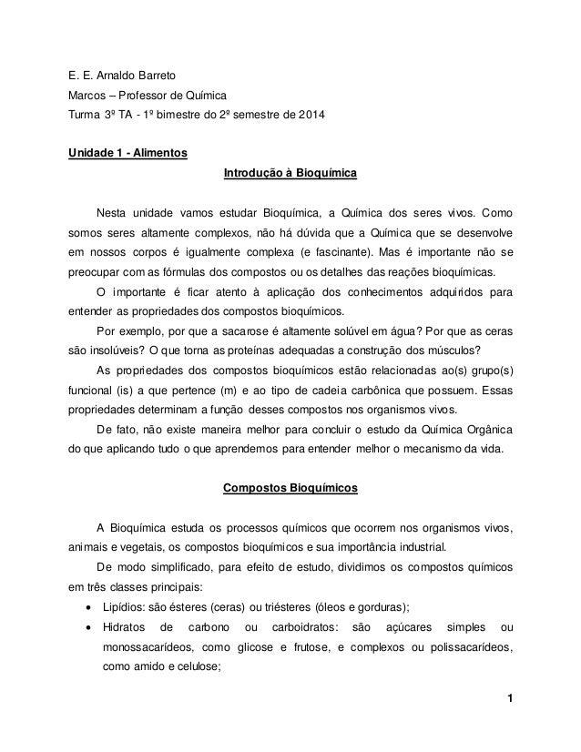 1 E. E. Arnaldo Barreto Marcos – Professor de Química Turma 3º TA - 1º bimestre do 2º semestre de 2014 Unidade 1 - Aliment...