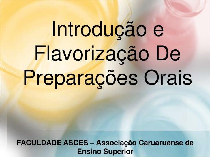 Introdução e  Flavorização De Preparações OraisFACULDADE ASCES – Associação Caruaruense de             Ensino Superior
