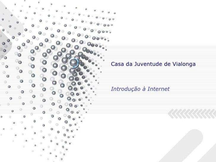 Casa da Juventude de Vialonga Introdução à Internet
