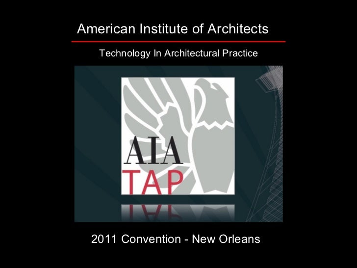 American Institute of Architects   Technology In Architectural Practice  2011 Convention - New Orleans