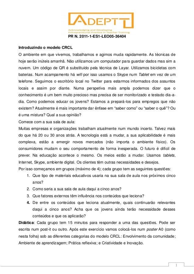 PR N. 2011-1-ES1-LEO05-364041Introduzindo o modelo CRCLO ambiente em que vivemos, trabalhamos e agimos muda rapidamente. A...