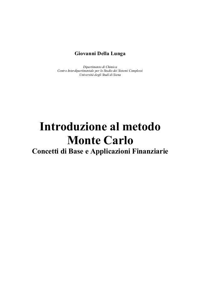 Giovanni Della Lunga Dipartimento di Chimica Centro Interdipartimentale per lo Studio dei Sistemi Complessi Università deg...