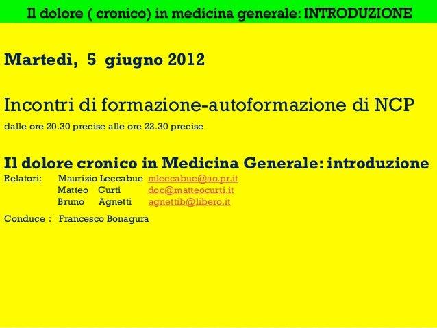 Martedì, 5 giugno 2012Incontri di formazione-autoformazione di NCPdalle ore 20.30 precise alle ore 22.30 preciseIl dolore ...