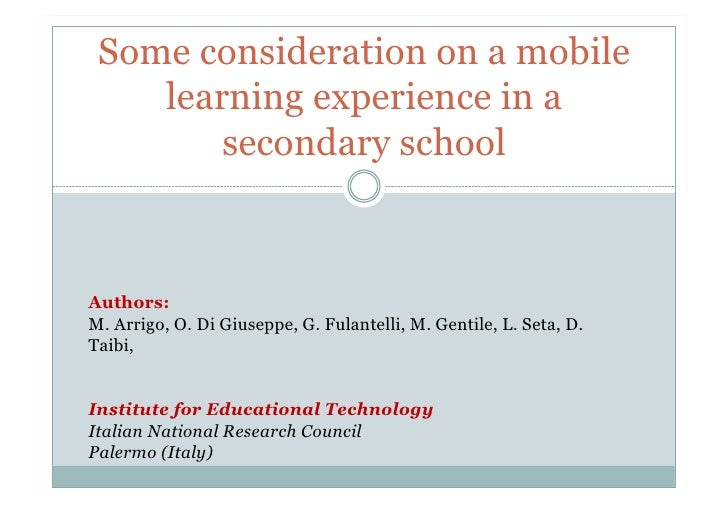 Some consideration on a mobile     learning experience in a         secondary school    Authors: M. Arrigo, O. Di Giuseppe...