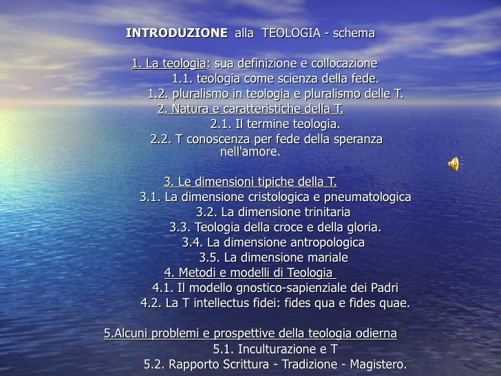 INTRODUZIONE  alla  TEOLOGIA - schema 1. La teologia : sua definizione e collocazione 1.1. teologia come scienza della fed...