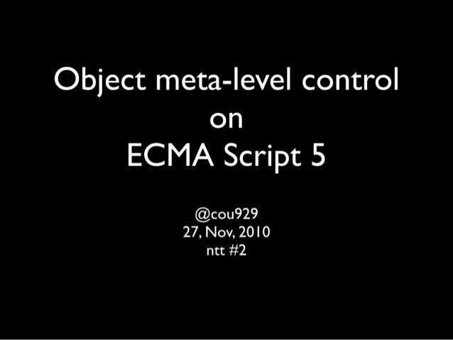 Object meta-level control on ECMA Script 5