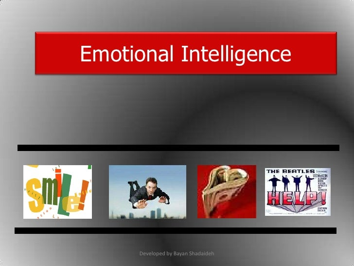 Emotional Intelligence<br />Developed by Bayan Shadaideh<br />