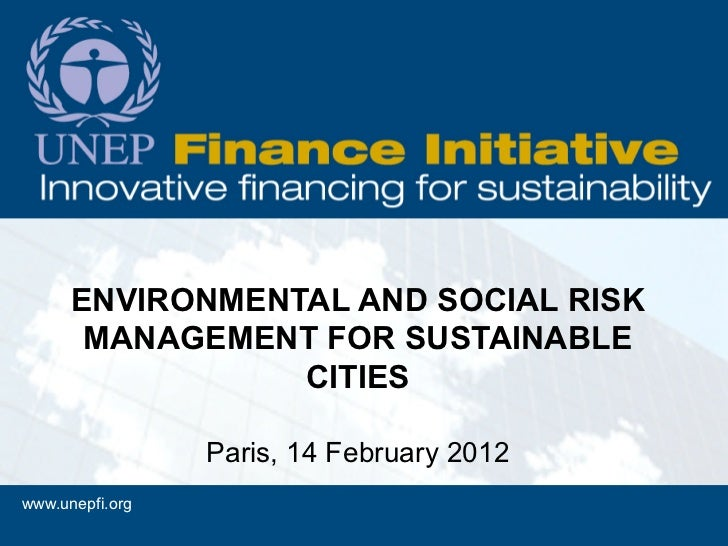 ENVIRONMENTAL AND SOCIAL RISK       MANAGEMENT FOR SUSTAINABLE                 CITIES                 Paris, 14 February 2...