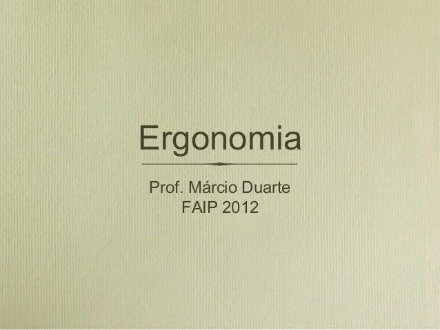 Ergonomia Prof. Márcio Duarte FAIP 2012