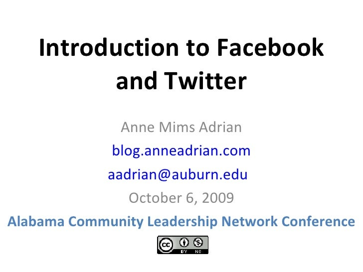 Introduction to Facebook and Twitter Anne Mims Adrian blog.anneadrian.com [email_address]   October 6, 2009 Alabama Commun...