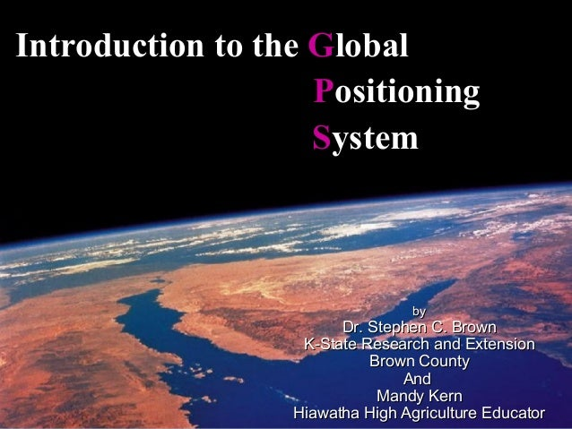 Introduction to the Global                    Positioning                    System                                  by   ...