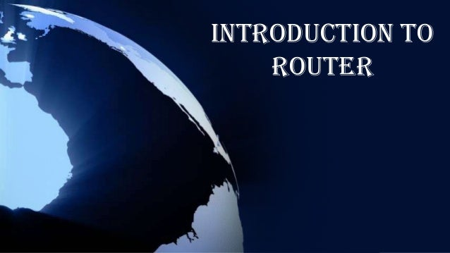 Introduction to router