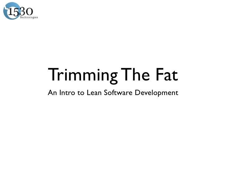 Trimming The FatAn Intro to Lean Software Development