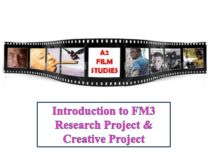 A2 Film StudiesAs with the AS course, the A2 Film Studiescourse is divided in to two modules:FM3 – Coursework Module – 50%...