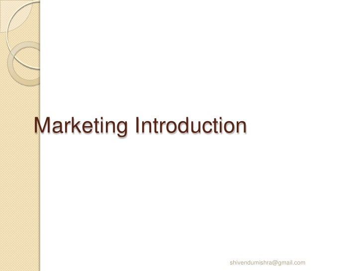 Marketing Introduction <br />shivendumishra@gmail.com<br />
