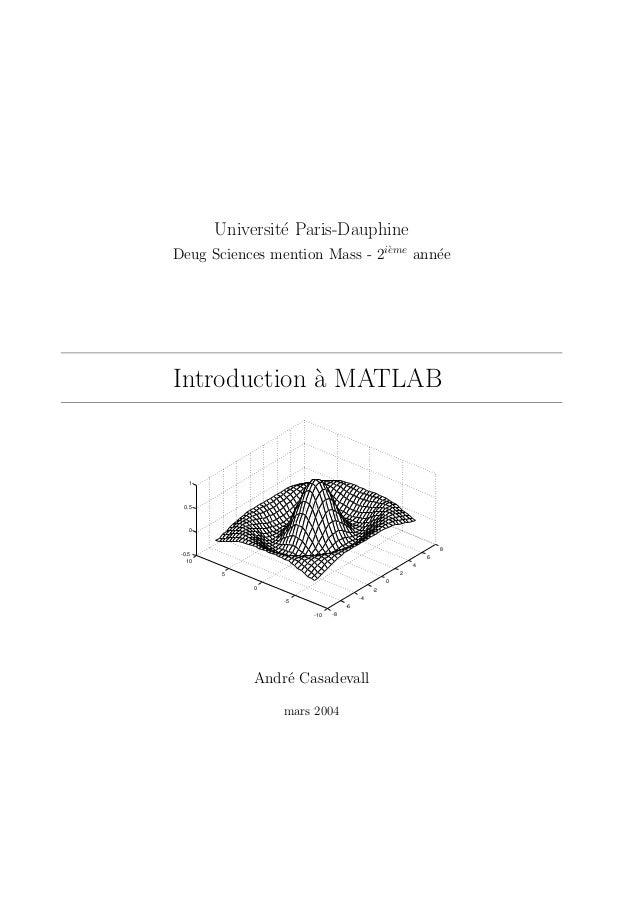 Universit´ Paris-Dauphine e e Deug Sciences mention Mass - 2i`me ann´e e  Introduction a MATLAB `  1  0.5  0  8  -0.5 10  ...