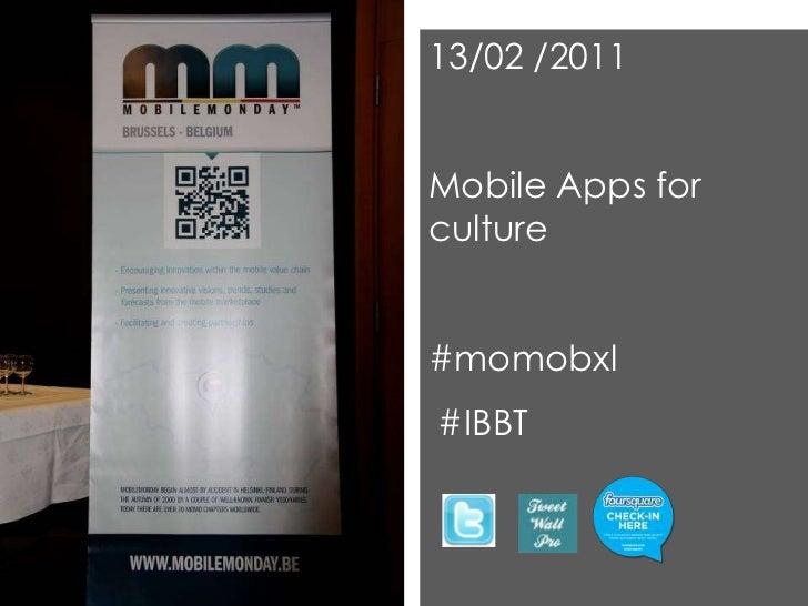 13/02 /2011Mobile Apps forculture#momobxl#IBBT