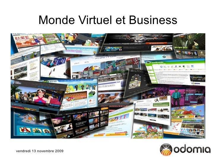 Monde Virtuel et Business     vendredi 13 novembre 2009