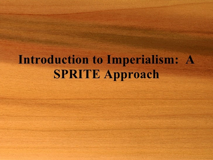 Introduction to Imperialism:  A SPRITE Approach