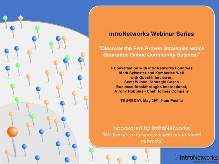 "introNetworks Webinar Series<br />""Discover the Five Proven Strategies which Guarantee Online Community Success"" a Convers..."