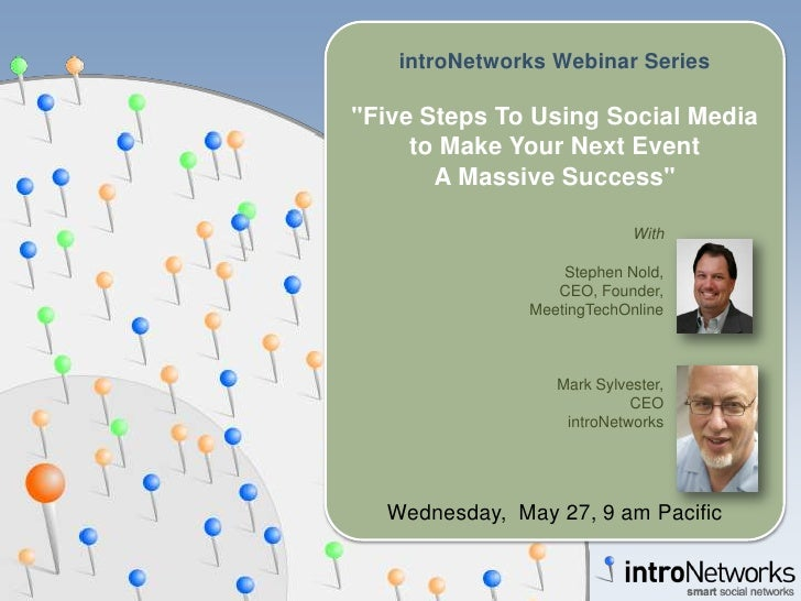 introNetworks Webinar Series  quot;Five Steps To Using Social Media      to Make Your Next Event        A Massive Successq...