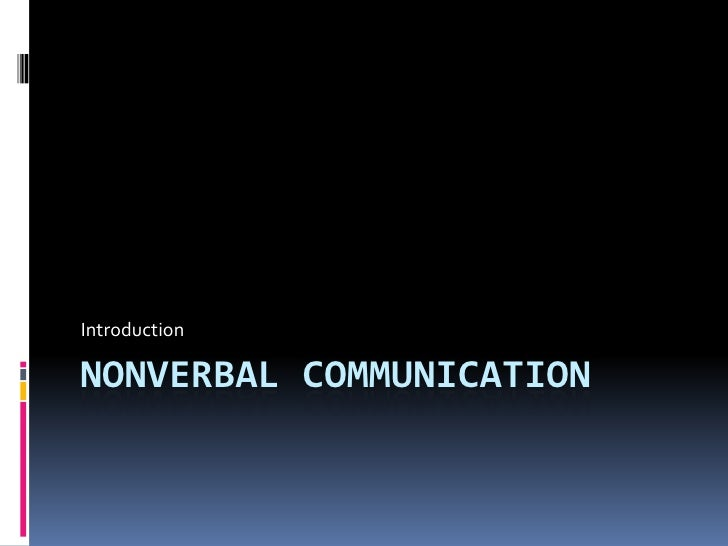 Nonverbal Communication<br />Introduction<br />