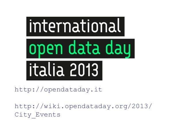 http://opendataday.ithttp://wiki.opendataday.org/2013/City_Events