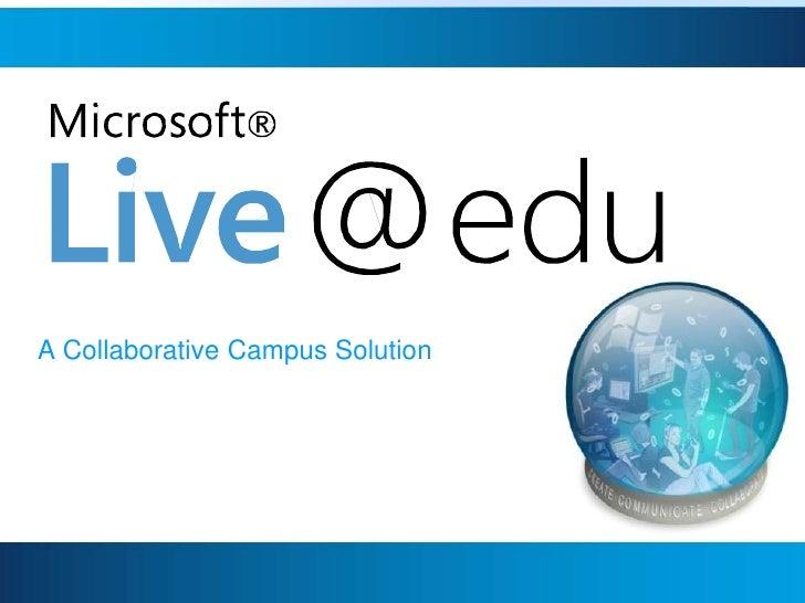 A Collaborative Campus Solution<br />