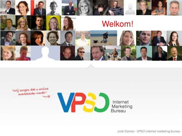 Welkom!   Jordi Damen -VPSO internet marketing bureau