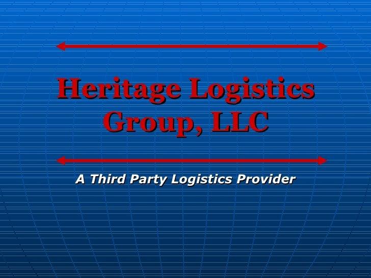 Heritage Logistics Group, LLC A Third Party Logistics Provider