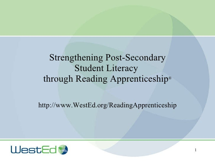 Strengthening Post-Secondary Student Literacy  through Reading Apprenticeship ® http://www.WestEd.org/ReadingApprenticeship