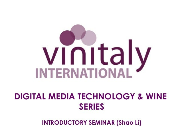 DIGITAL MEDIA TECHNOLOGY & WINE              SERIES     INTRODUCTORY SEMINAR (Shao Li)