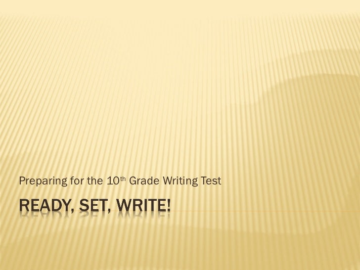 Preparing for the 10 th  Grade Writing Test