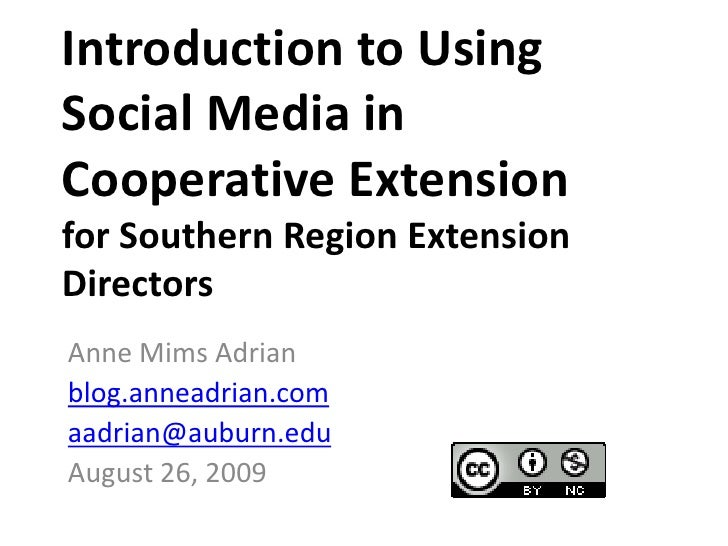 Introduction to Using Social Media in Cooperative Extensionfor Southern Region Extension Directors<br />Anne Mims Adrian<b...